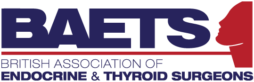 British Association of Endocrine and Thyroid Surgeons (BAETS)